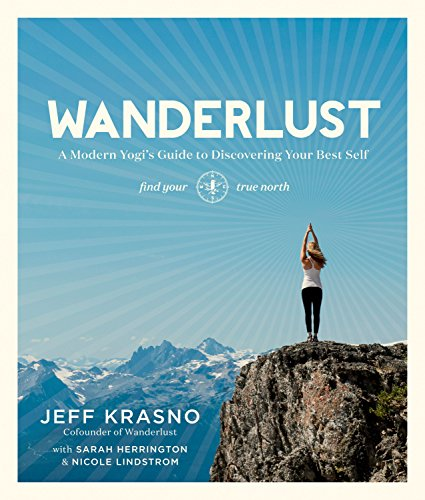 Wanderlust: A Modern Yogi's Guide to Discovering Your Best Self von Rodale Books