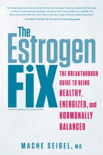 The Estrogen Fix: The Breakthrough Guide to Being Healthy, Energized, and Hormonally Balanced von Rodale Books