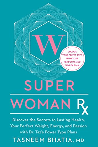 Super Woman Rx: Unlock the Secrets to Lasting Health, Your Perfect Weight, Energy, and Passion with Dr. Taz's Power Type Plans von Rodale Books