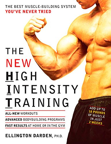The New High Intensity Training: The Best Muscle-Building System You've Never Tried von Rodale Books
