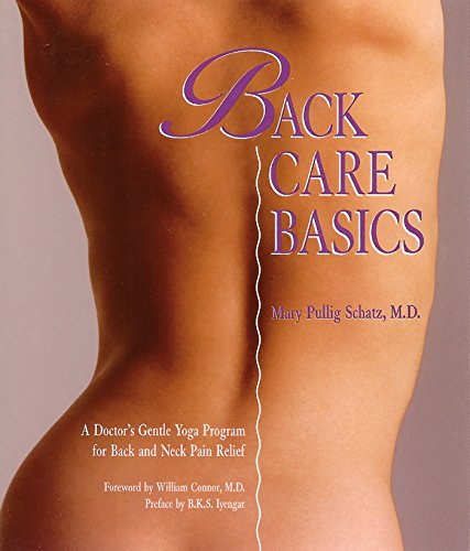 Back Care Basics: A Doctor's Gentle Yoga Program for Back and Neck Pain Relief: A Doctor's Gentle Yoga Programme for Back and Neck Pain Relief von Rodmell Press