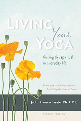 Living Your Yoga: Finding the Spiritual in Everyday Life von Rodmell Press