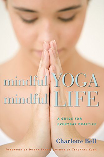 Mindful Yoga, Mindful Life: A Guide for Everyday Practice von Rodmell Press