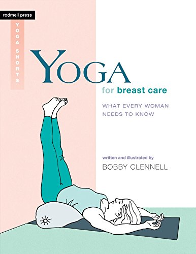 Yoga for Breast Care: What Every Woman Needs to Know (Rodmell Press Yoga Shorts) von Rodmell Press