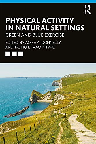 Donnelly, A: Physical Activity in Natural Settings: Green and Blue Exercise von Routledge
