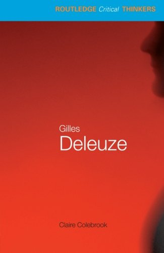 Gilles Deleuze: Essential Guides for Literary Studies (Routledge Critical Thinkers) von Routledge