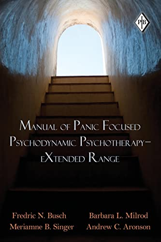 Manual of Panic Focused Psychodynamic Psychotherapy - Extended Range (Psychoanalytic Inquiry Book Series, Band 36) von Routledge
