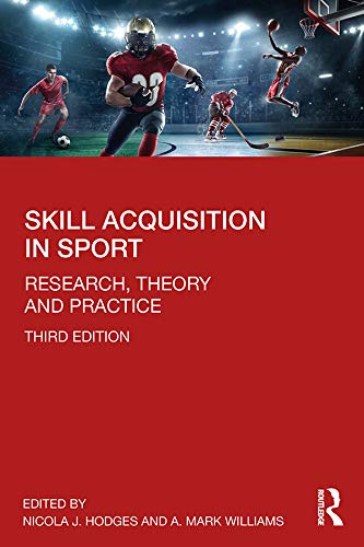 Skill Acquisition in Sport: Research, Theory and Practice von Routledge