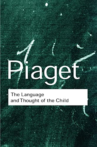 The Language and Thought of the Child (Routledge Classics) von Routledge