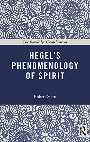 The Routledge Guidebook to Hegel's Phenomenology of Spirit (The Routledge Guides to the Great Books) von Routledge