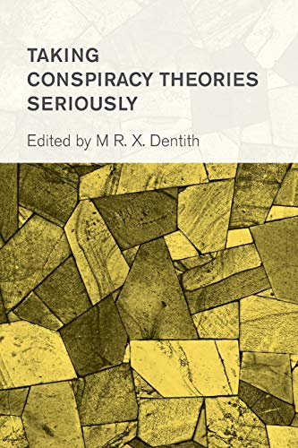 Taking Conspiracy Theories Seriously (Collective Studies in Knowledge and Society) von Rowman & Littlefield Publishers