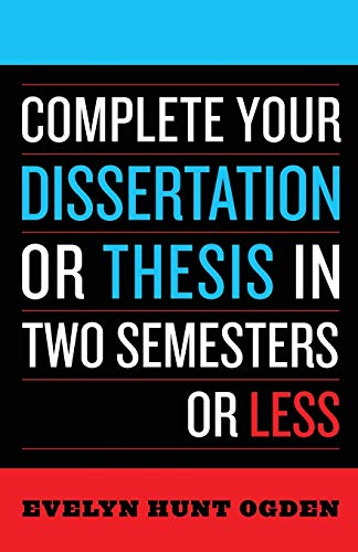 Complete Your Dissertation or Thesis in Two Semesters or Less von Rowman & Littlefield Publishers