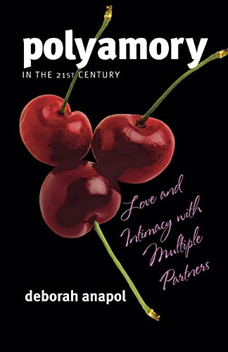 Polyamory in the 21st Century:: Love and Intimacy with Multiple Partners von Rowman & Littlefield Publishers