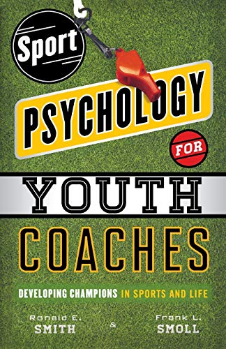Sport Psychology for Youth Coaches: Developing Champions in Sports and Life von Rowman & Littlefield Publishers