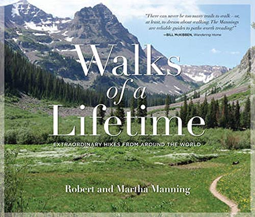 Walks of a Lifetime: Extraordinary Hikes from Around the World von Rowman & Littlefield