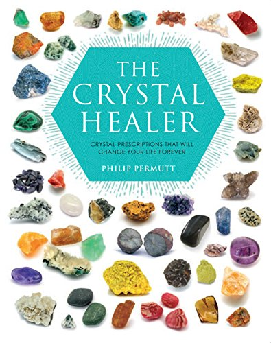 The Crystal Healer: Crystal Prescriptions That Will Change Your Life Forever von Ryland, Peters & Small Ltd