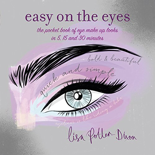 Easy on the Eyes: The Pocket Book of Eye Make-Up Looks in 5, 15 and 30 Minutes von Ryland, Peters & Small Ltd