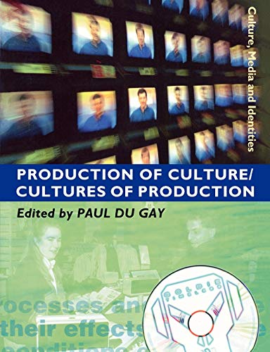 Production of Culture/Cultures of Production (Culture Media and Identities Production of Cultures) von SAGE Publications Ltd