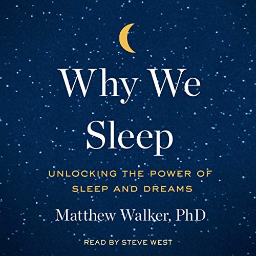 Why We Sleep: Unlocking the Power of Sleep and Dreams von SIMON & SCHUSTER AUDIO