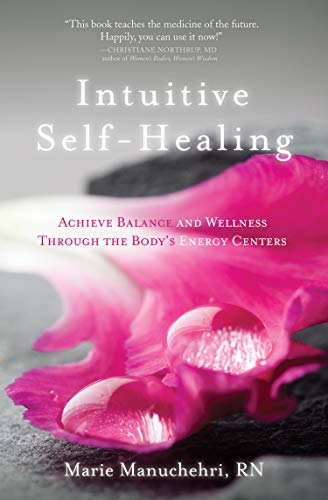 Intuitive Self-Healing: Achieve Balance and Wellness Through the Body's Energy Centers von SOUNDS TRUE INC