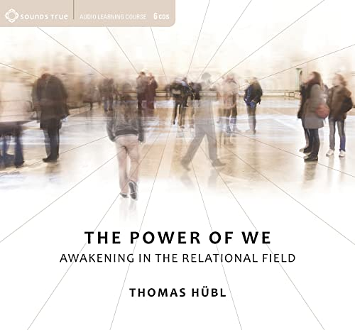 The Power of We: Awakening in the Relational Field von SOUNDS TRUE INC