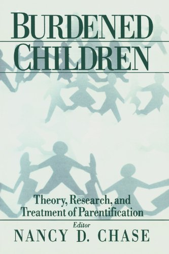 Burdened Children: Theory, Research, and Treatment of Parentification von SAGE Publications, Inc
