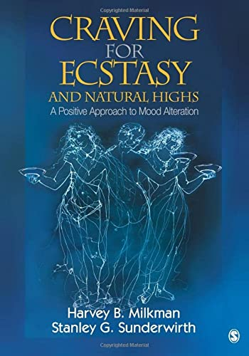 Craving for Ecstasy and Natural Highs: A Positive Approach to Mood Alteration von SAGE Publications, Inc