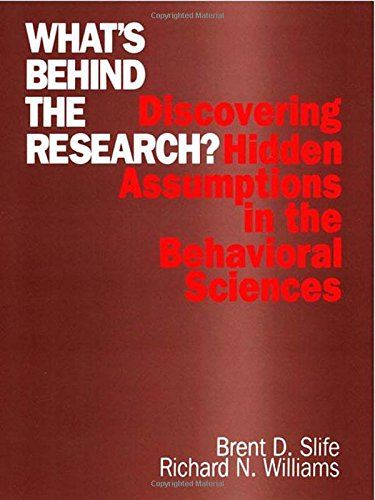 What's Behind the Research?: Discovering Hidden Assumptions in the Behavioral Sciences von SAGE Publications, Inc