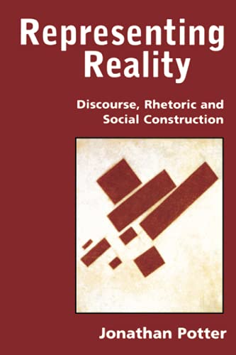 Representing Reality: Discourse, Rhetoric and Social Construction von SAGE Publications Ltd