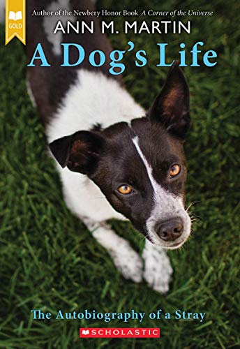 A Dog's Life: The Autobiography of a Stray (Scholastic Gold) von SCHOLASTIC