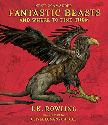 Fantastic Beasts and Where to Find Them: The Illustrated Edition von SCHOLASTIC