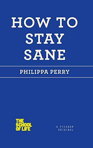 How to Stay Sane (School of Life) von PICADOR