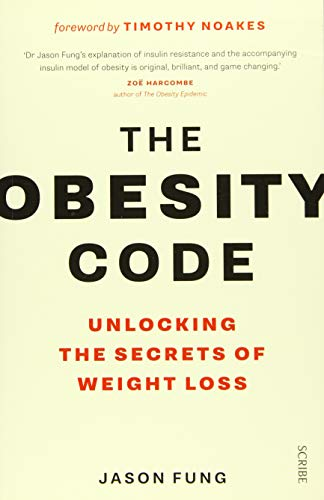 The Obesity Code: unlocking the secrets of weight loss von Scribe Publications