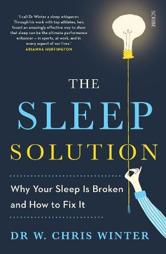 The Sleep Solution: why your sleep is broken and how to fix it von Scribe Publications