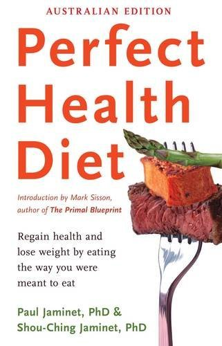Perfect Health Diet: Regain Health and Lose Weight by Eating the Way You Were Meant to Eat von Scribe Publications
