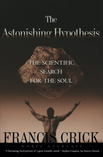 Astonishing Hypothesis: The Scientific Search for the Soul von Scribner