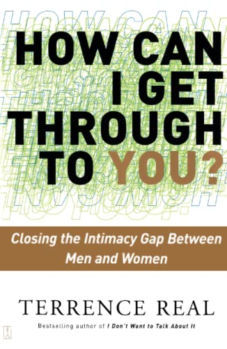 How Can I Get Through to You?: Closing the Intimacy Gap Between Men and Women von Scribner