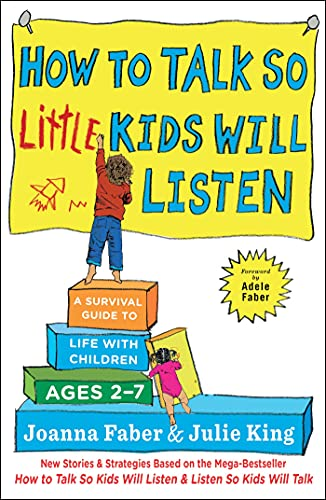How to Talk so Little Kids Will Listen: A Survival Guide to Life with Children Ages 2-7 von Scribner
