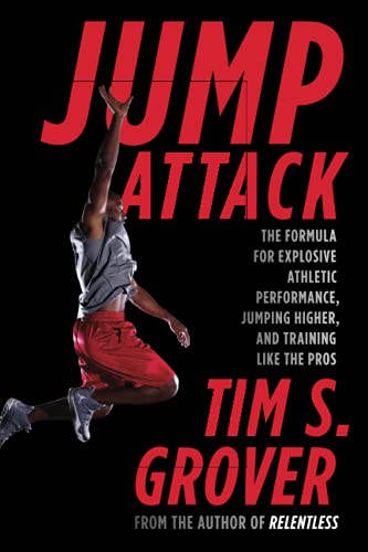 Jump Attack: The Formula for Explosive Athletic Performance, Jumping Higher, and Training Like the Pros von Scribner