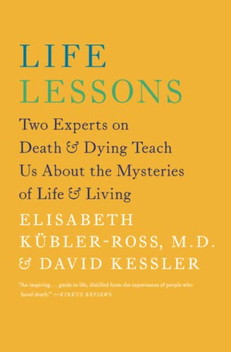 Life Lessons: Two Experts on Death and Dying Teach Us About the Mysteries of Life and Living von Scribner