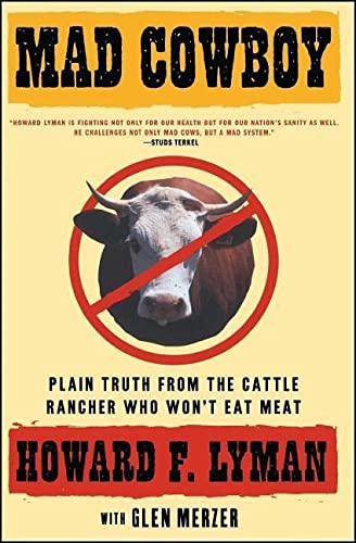 Mad Cowboy: Plain Truth from the Cattle Rancher Who Won't Eat Meat von Scribner