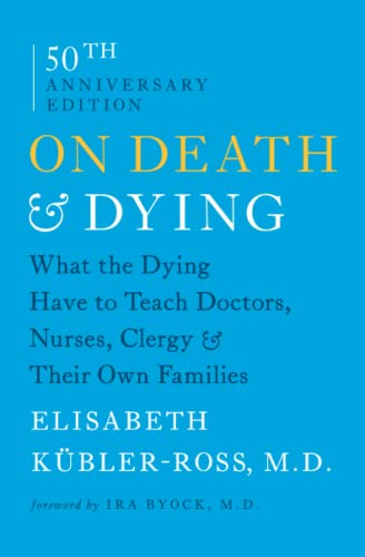 On Death and Dying: What the Dying Have to Teach Doctors, Nurses, Clergy and Their Own Families von Scribner