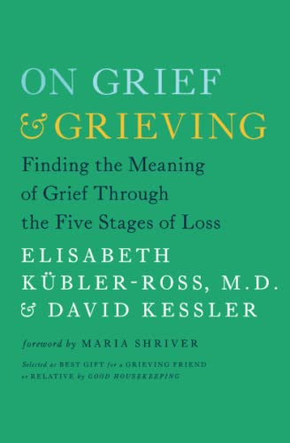 On Grief and Grieving: Finding the Meaning of Grief Through the Five Stages of Loss von Scribner