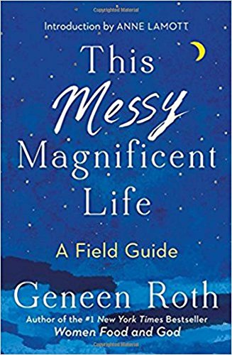 This Messy Magnificent Life: A Field Guide von Scribner