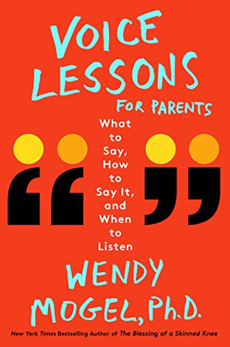 Voice Lessons for Parents: What to Say, How to Say it, and When to Listen von Scribner