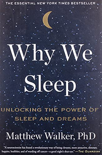 Why We Sleep: Unlocking the Power of Sleep and Dreams von Scribner