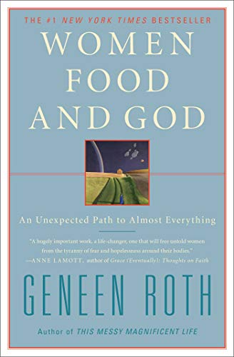 Women Food and God: An Unexpected Path to Almost Everything von Scribner