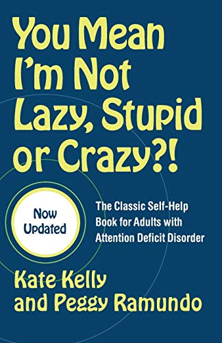 You Mean I'm Not Lazy, Stupid, or Crazy?!: The Classic Self-Help Book for Adults with Attention Deficit Disorder von Scribner