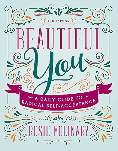 Beautiful You: A Daily Guide to Radical Self-Acceptance von Seal Press