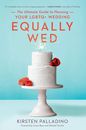 Equally Wed: The Ultimate Guide to Planning Your LGBTQ+ Wedding von Seal Press